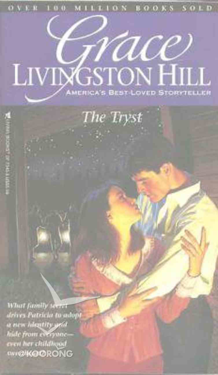 The Tryst (#40 in Grace Livingston Hill Series) Paperback