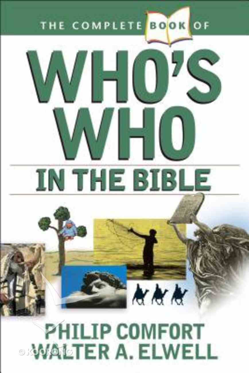 The Complete Book of Who's Who in the Bible Paperback