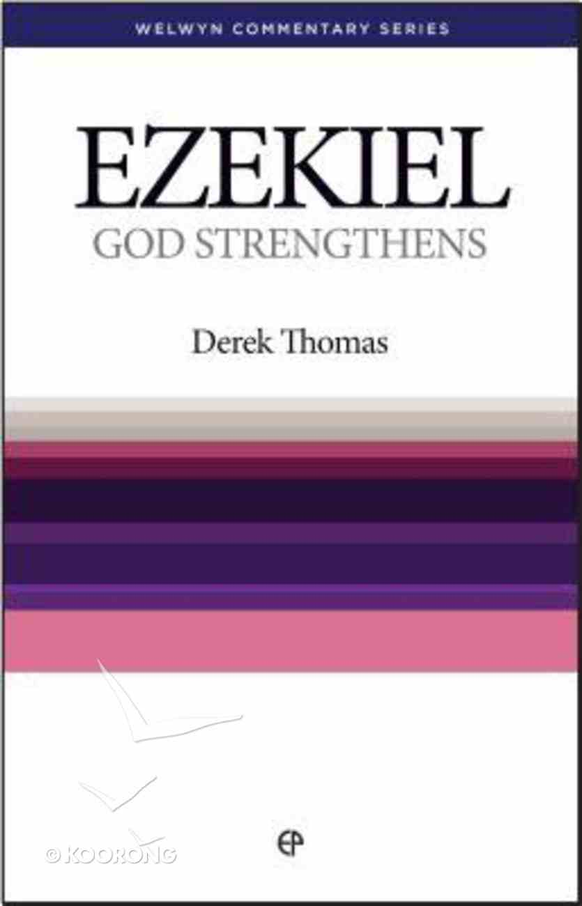 God Strengthens (Ezekiel) (Welwyn Commentary Series) Paperback
