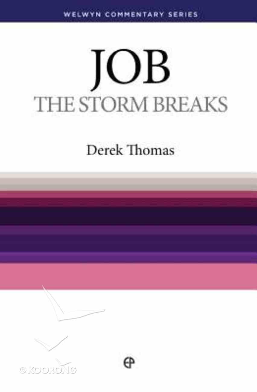 The Storm Breaks (Job) (Welwyn Commentary Series) Paperback