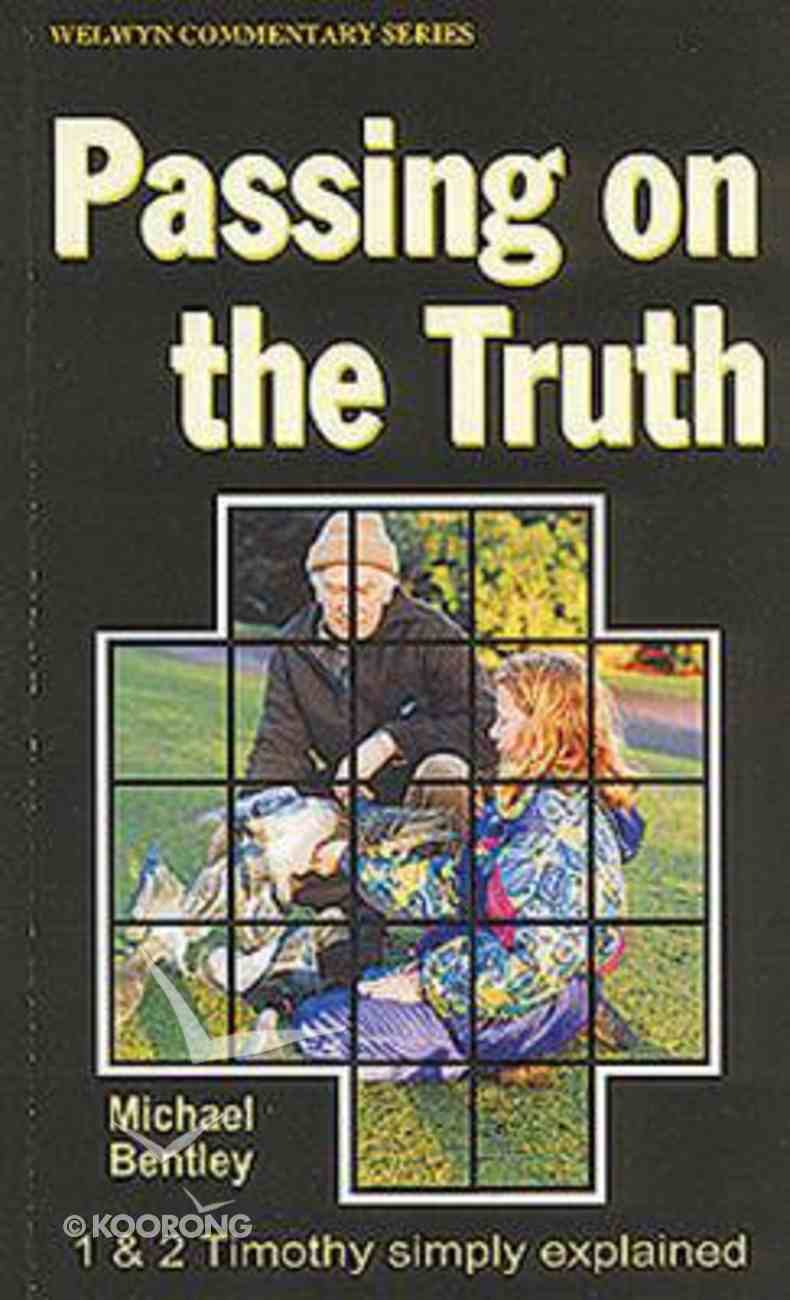 Passing on the Truth (1&2 Timothy) (Welwyn Commentary Series) Paperback