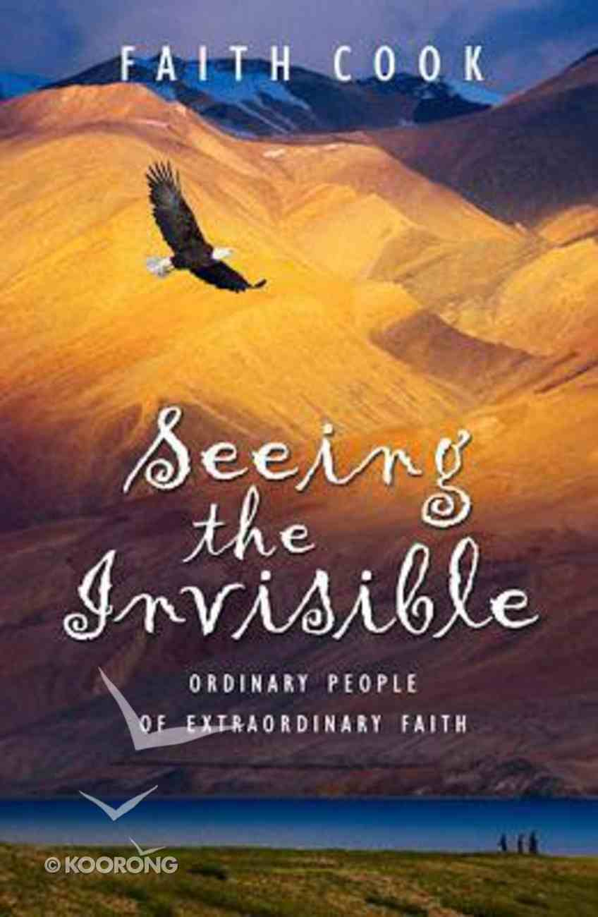 Seeing the Invisible (Champions Of The Faith Biography Series) Paperback