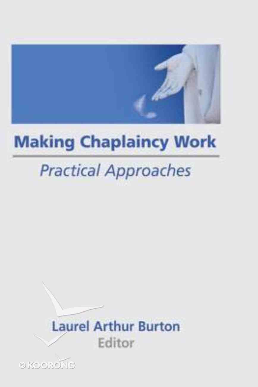 Making Chaplaincy Work: Practical Approaches Hardback