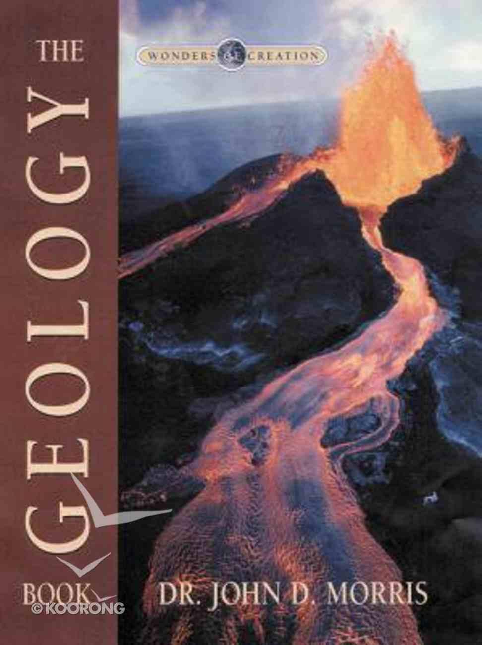 The Geology Book (Wonders Of Creation Series) Hardback