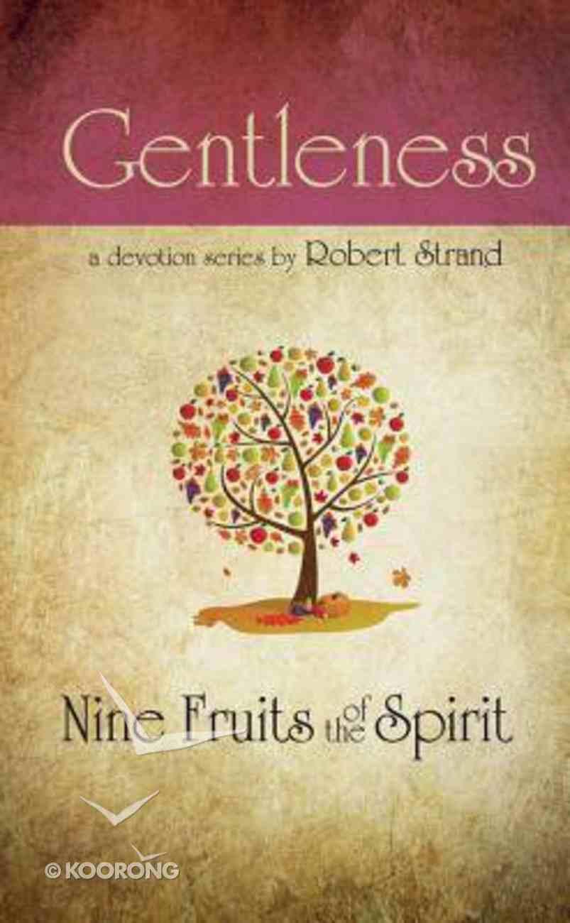 Gentleness (9 Fruit Of The Spirit Series) Paperback