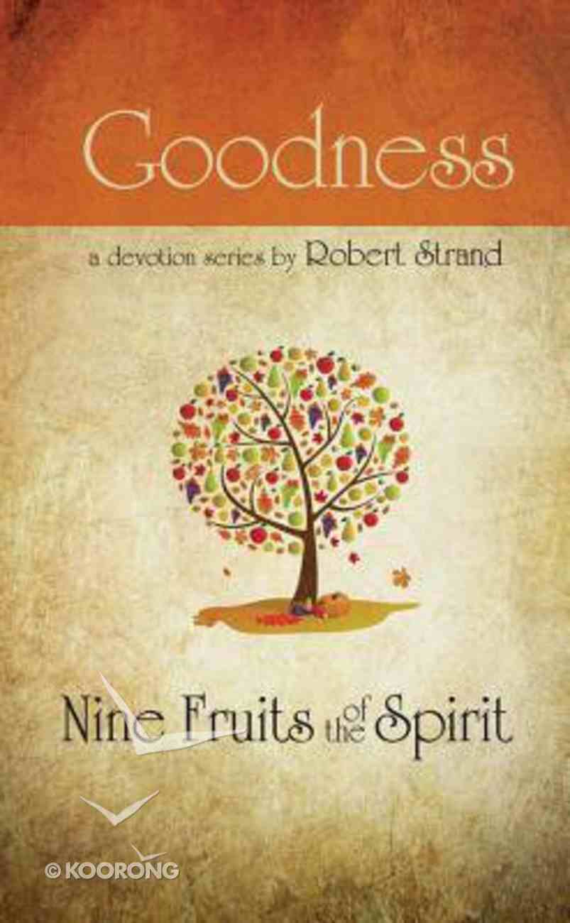 Goodness (9 Fruit Of The Spirit Series) Paperback