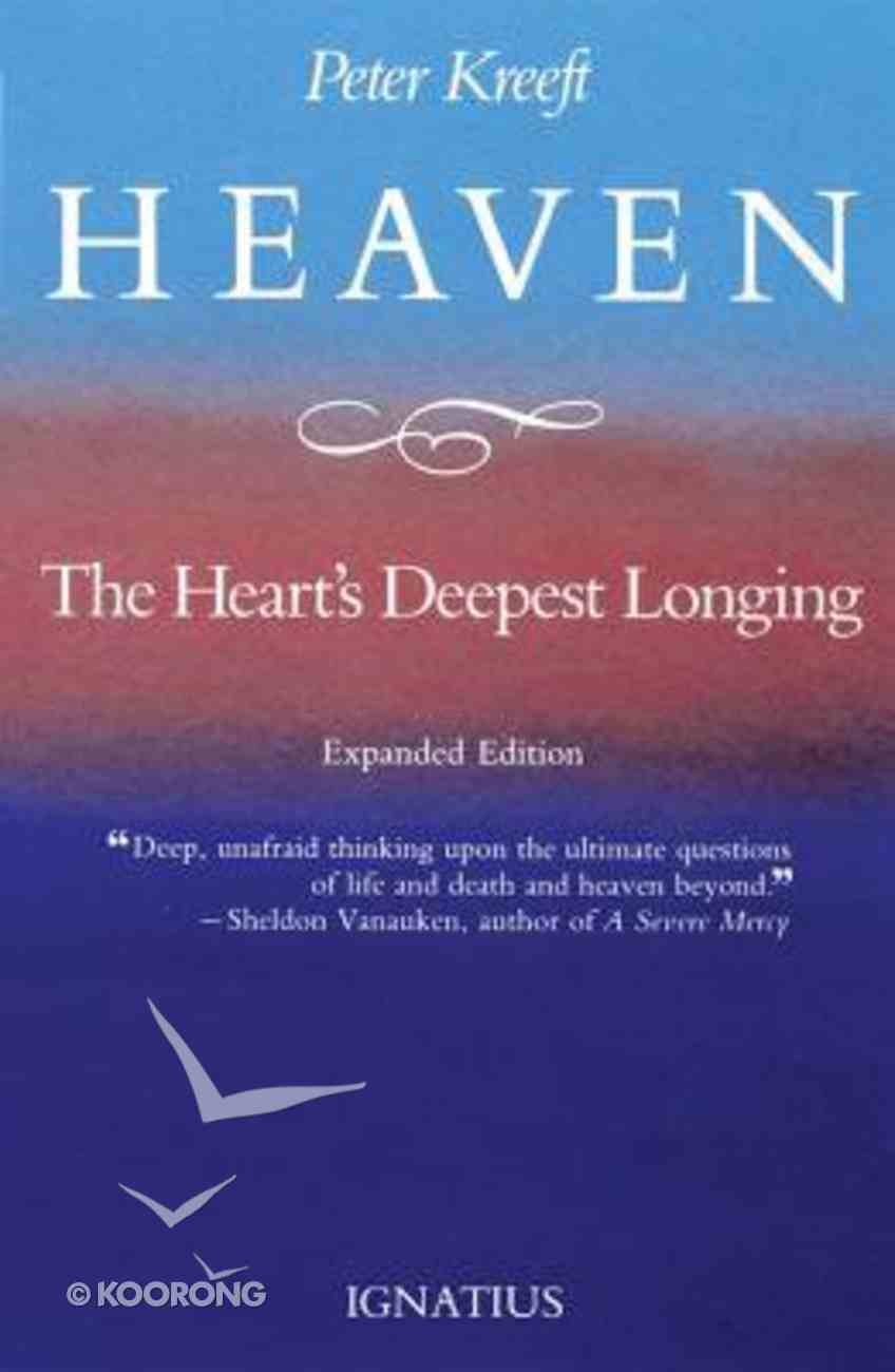 Heaven, the Heart's Deepest Longing Paperback
