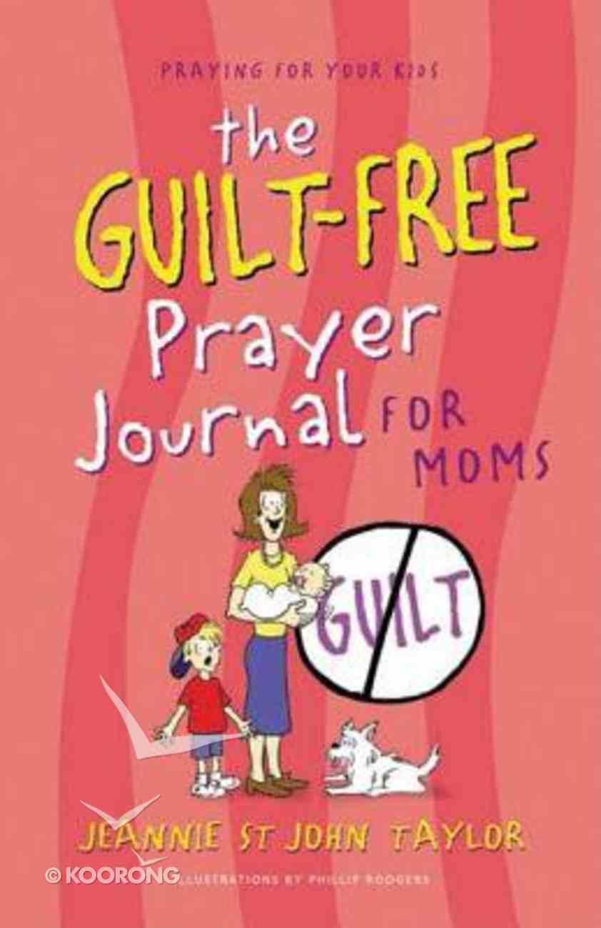The Guilt-Free Prayer Journal For Moms Spiral