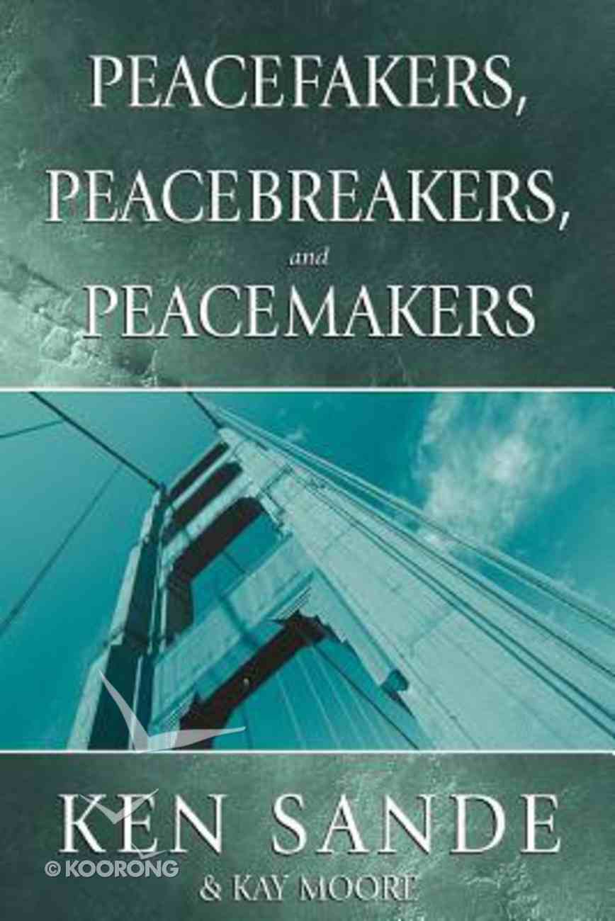 Peacefakers, Peacebreakers, and Peacemakers (Member Guide) Paperback
