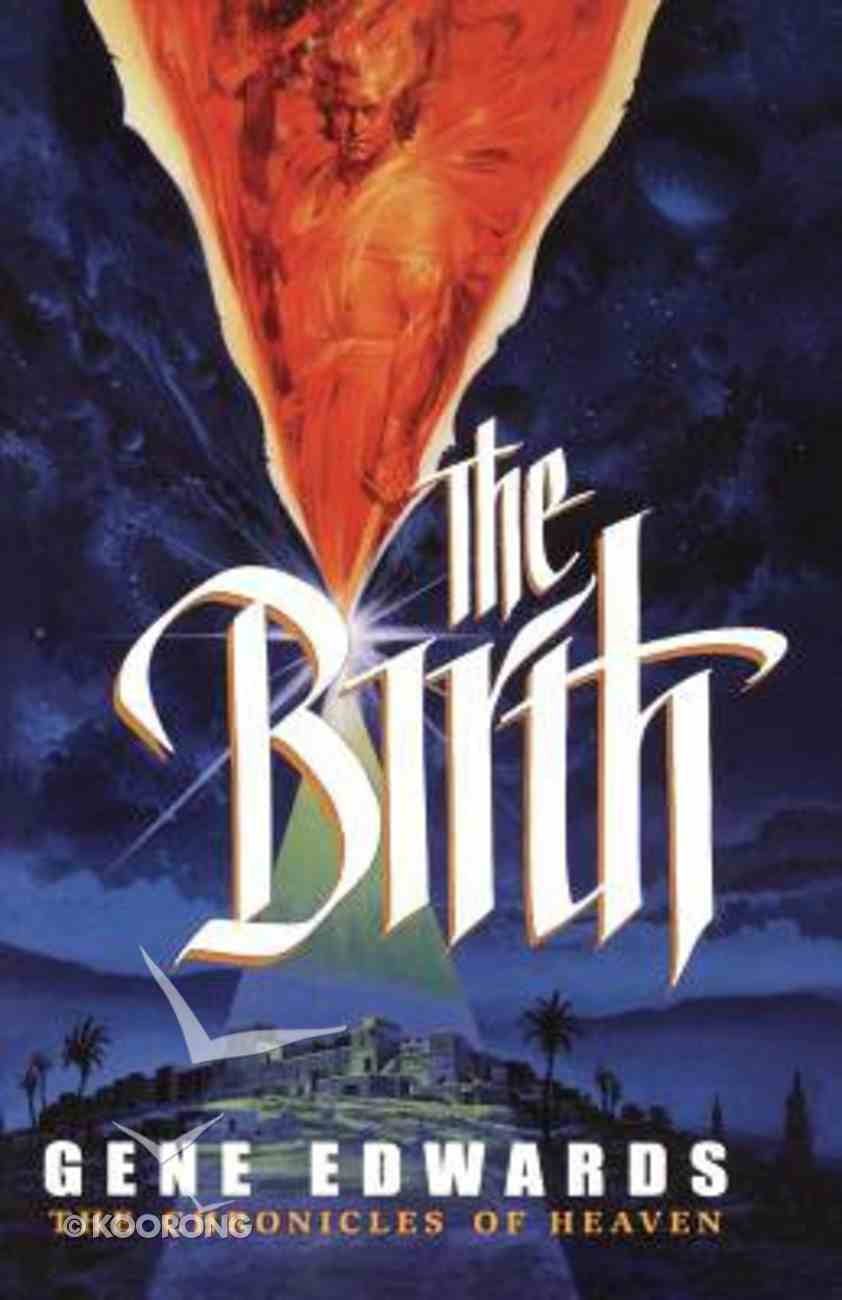 The Birth (#03 in Chronicles Of Heaven Series) Paperback