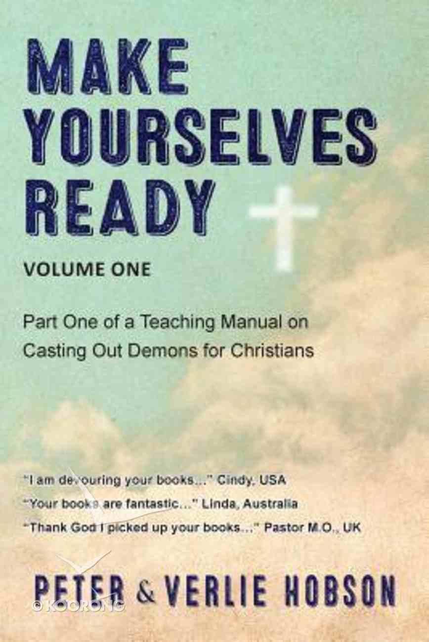 Christian Deliverance #01: Make Yourselves Ready Paperback