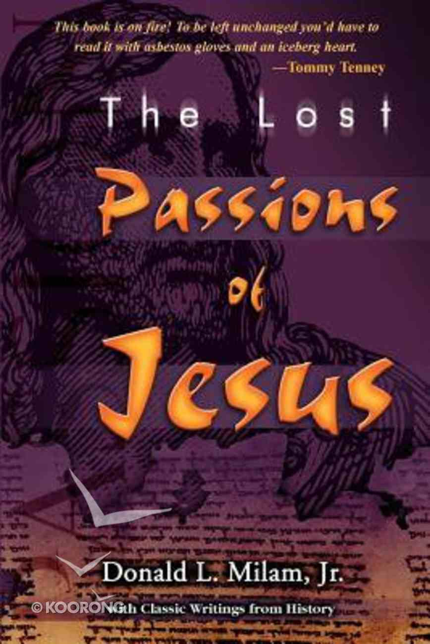 Lost Passions of Jesus Paperback
