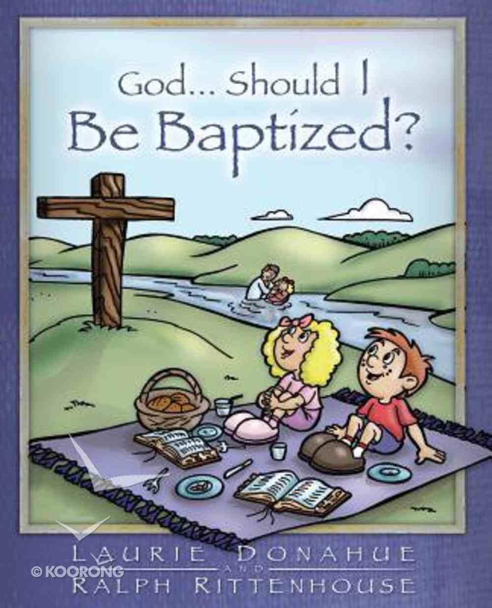 God... Should I Be Baptized? Paperback