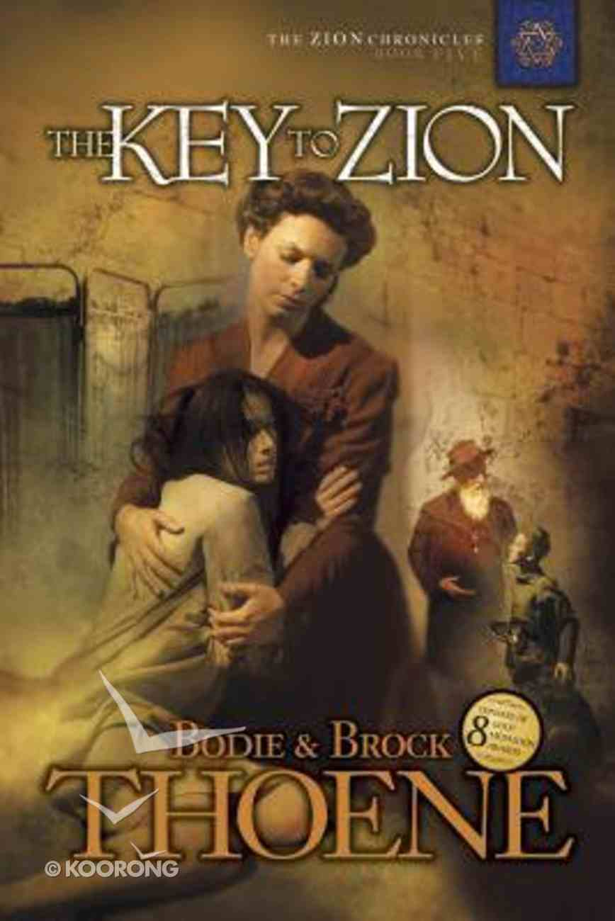 The Key to Zion (#05 in Zion Chronicles Series) Paperback