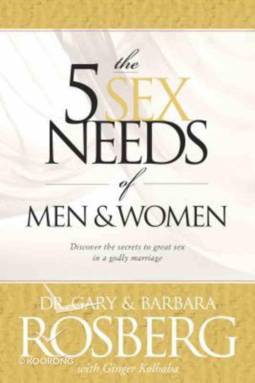 The 5 Sex Needs of Men and Women Hardback