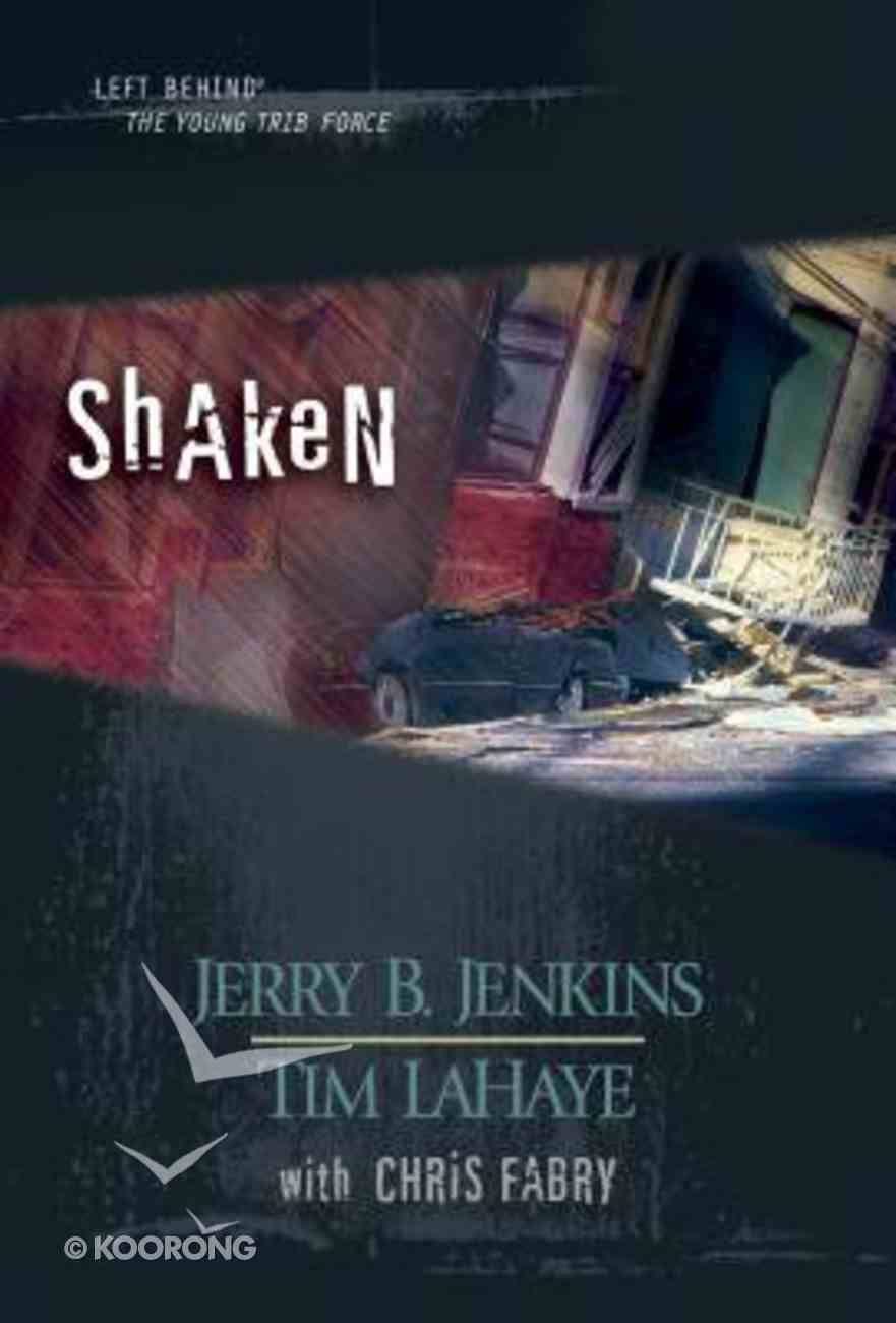 Shaken (Volumes 23-25) (#07 in Left Behind: The Young Trib Force Series) Hardback