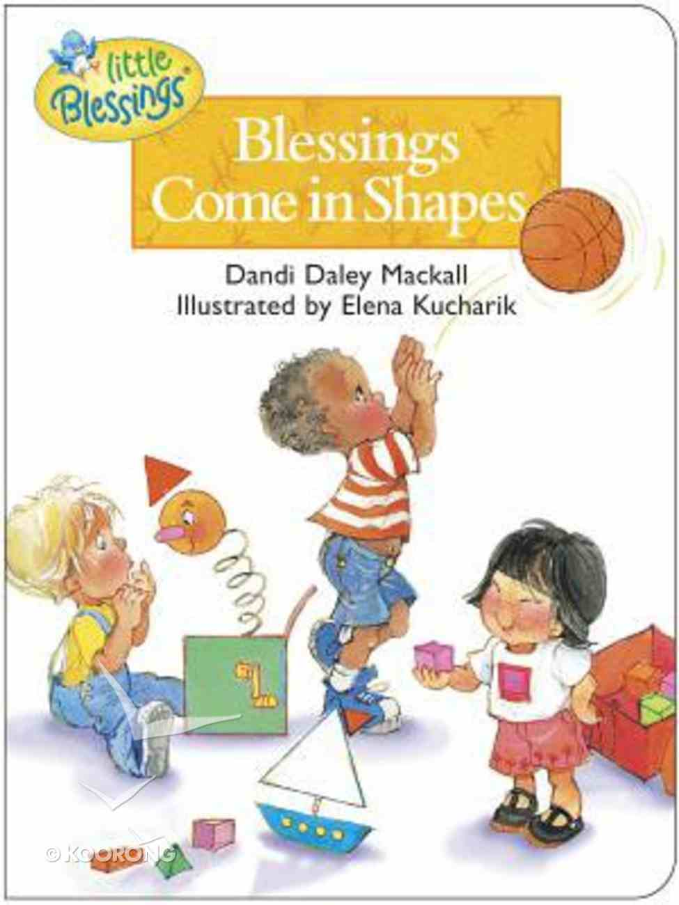 Little Blessings: Blessings Come in Shapes Board Book