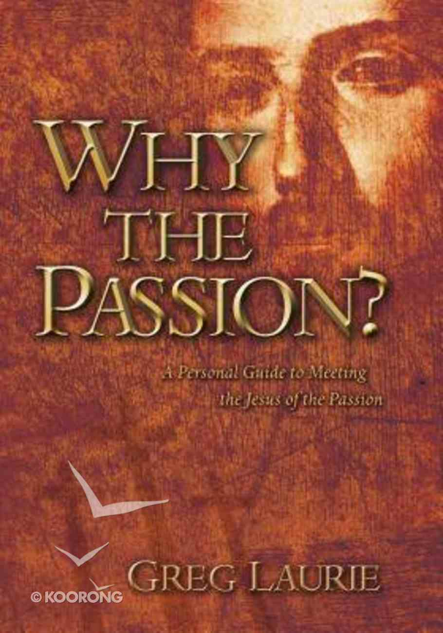 Why the Passion? Paperback