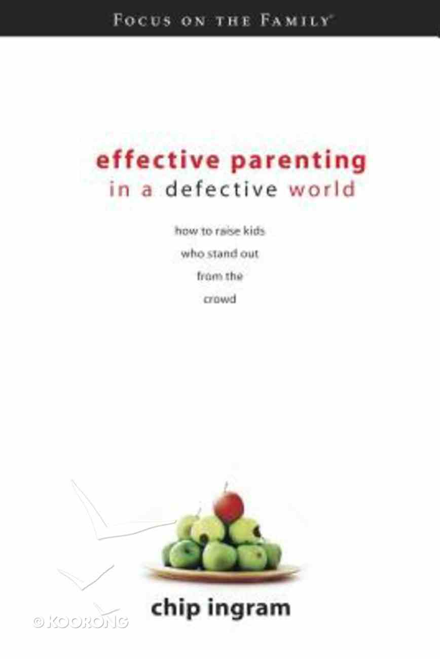 Effective Parenting in a Defective World Hardback