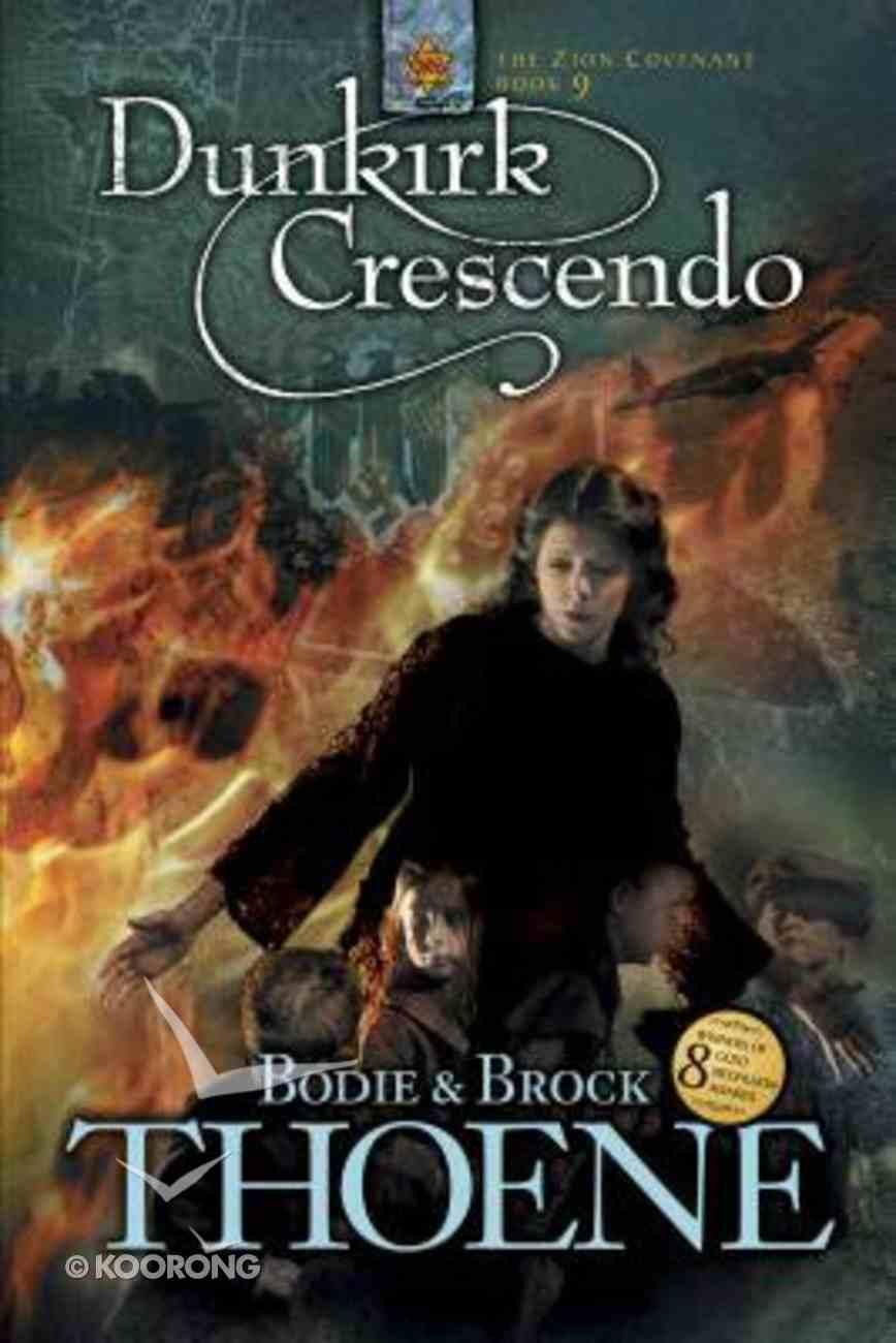 Dunkirk Crescendo (#09 in Zion Covenant Series) Paperback