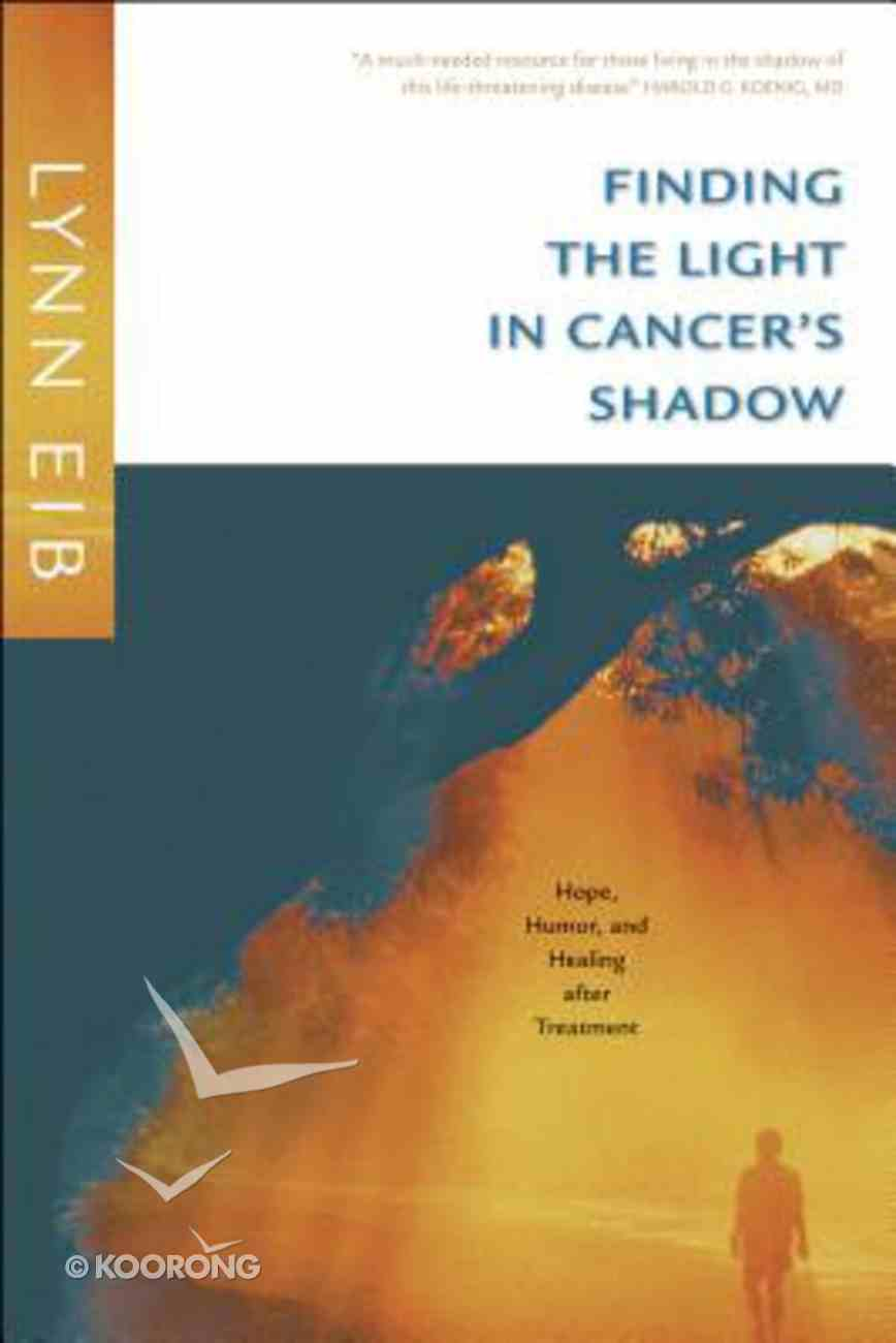 Finding the Light in Cancer's Shadow Paperback