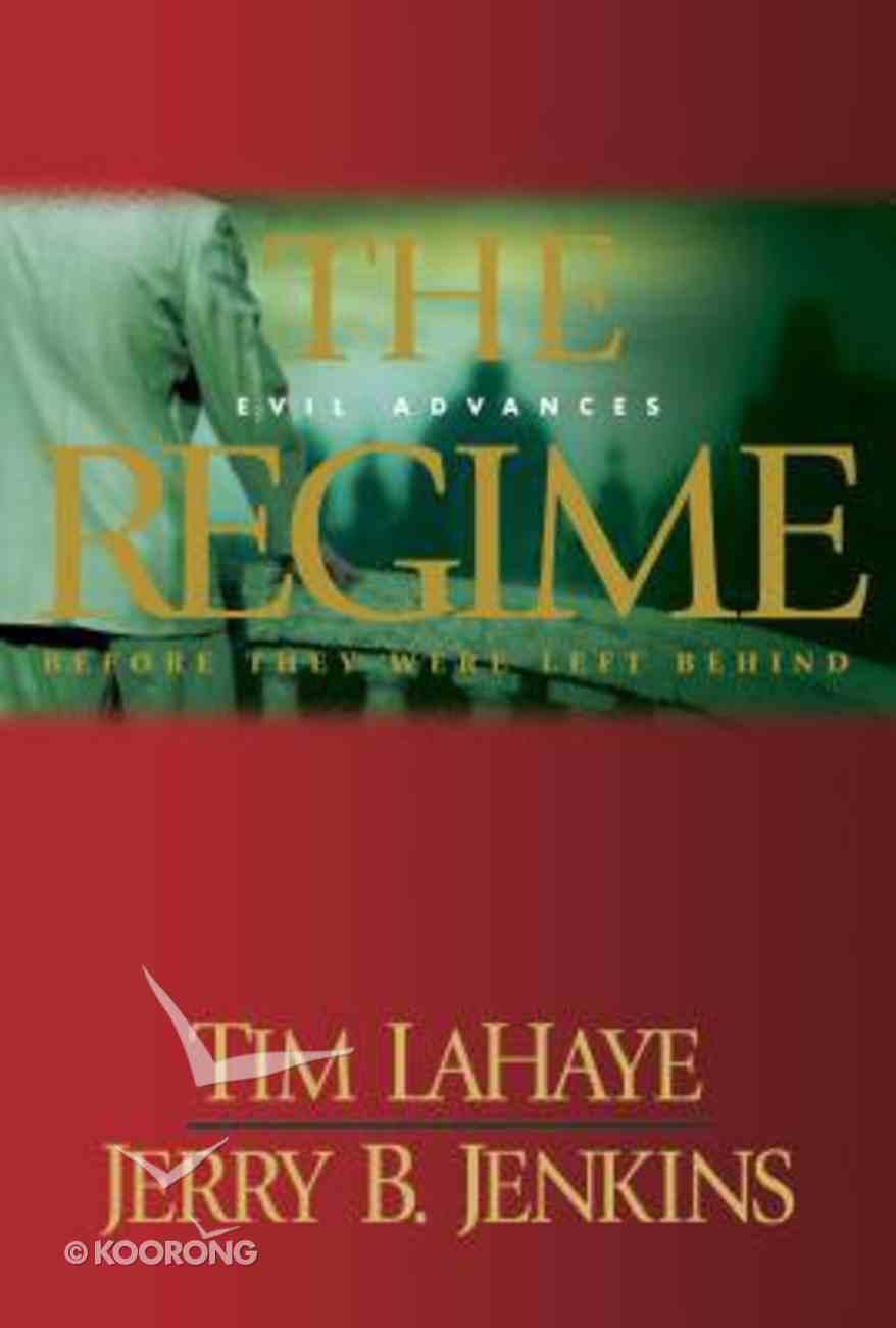 The Regime (Prequel #02) (#00B in Left Behind Series) Hardback