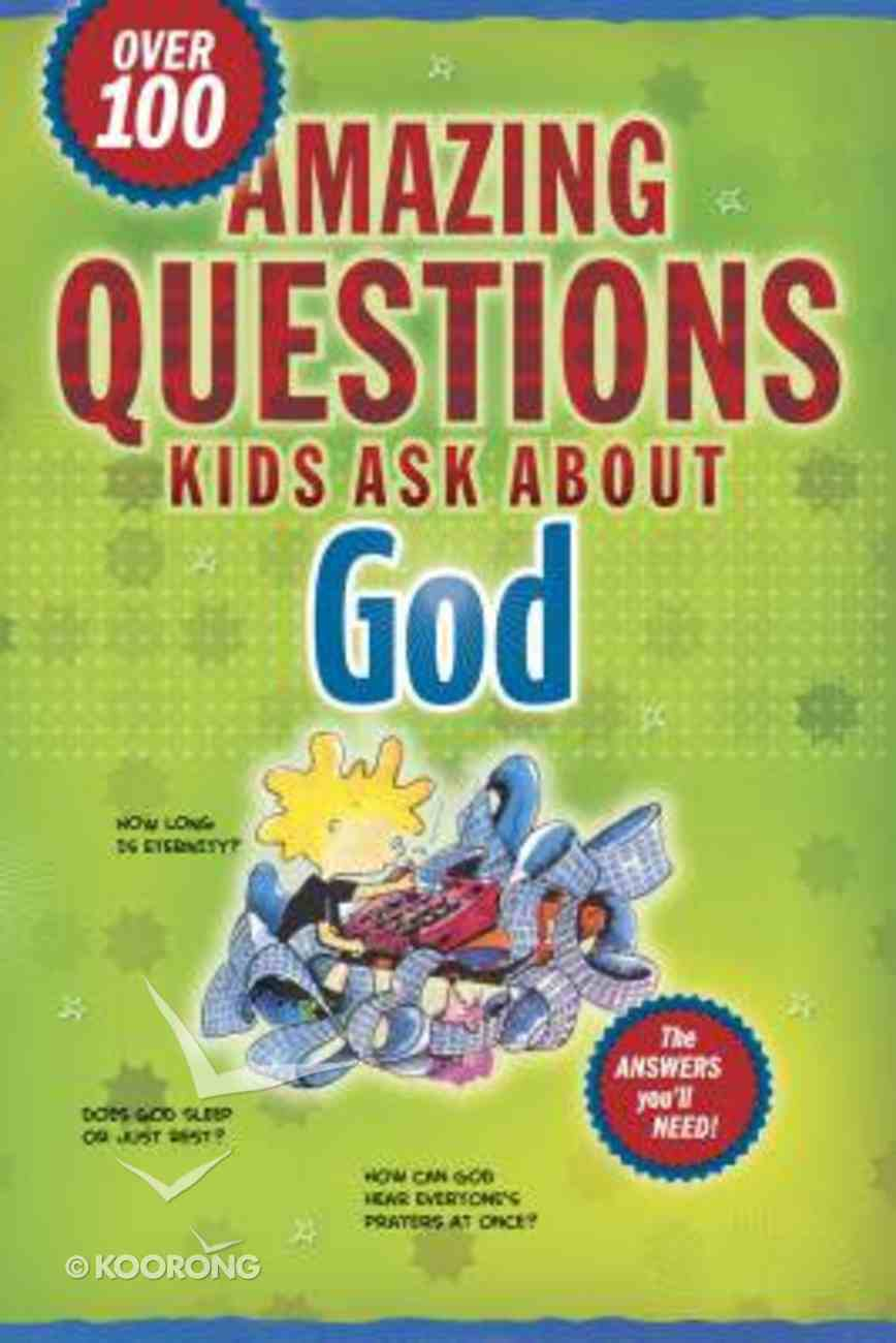 Amazing Questions Kids Ask About God Paperback