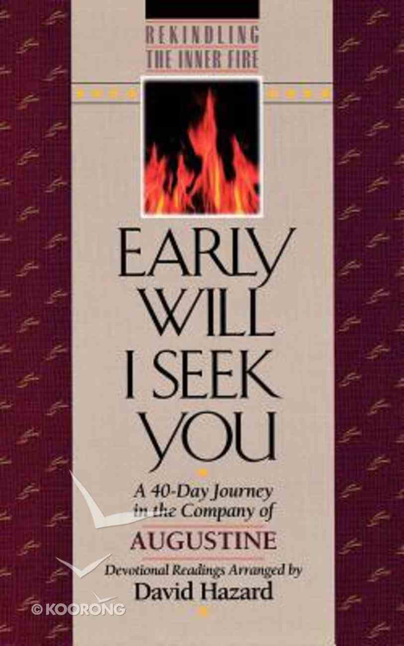 Rekindling the Inner Fire: Early Will I Seek You Paperback