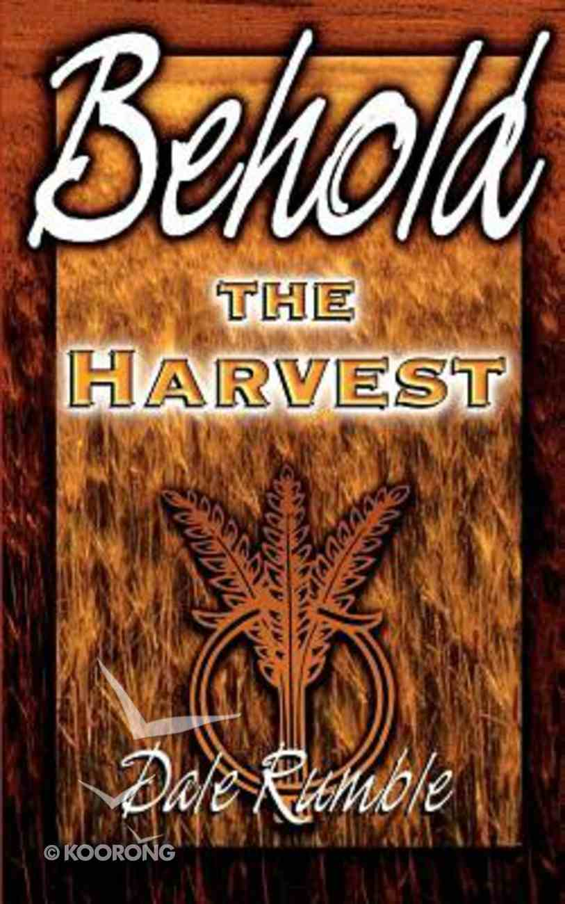 Behold the Harvest Paperback