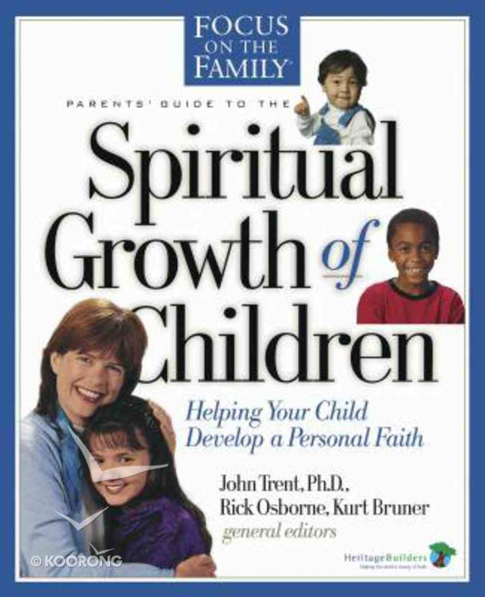 Parents' Guide to the Spiritual Growth of Children Hardback