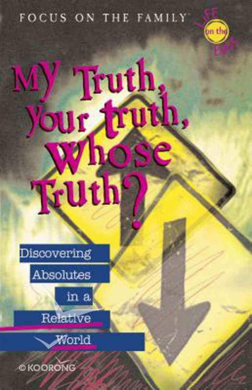 My Truth, Your Truth, Whose Truth? Paperback
