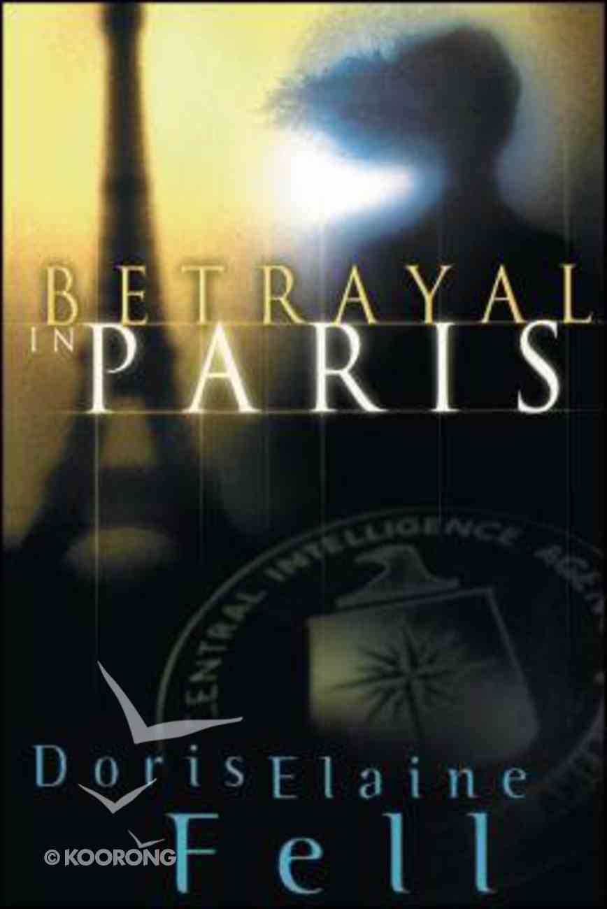 Betrayal in Paris (#01 in Fields Of Valor Series) Paperback