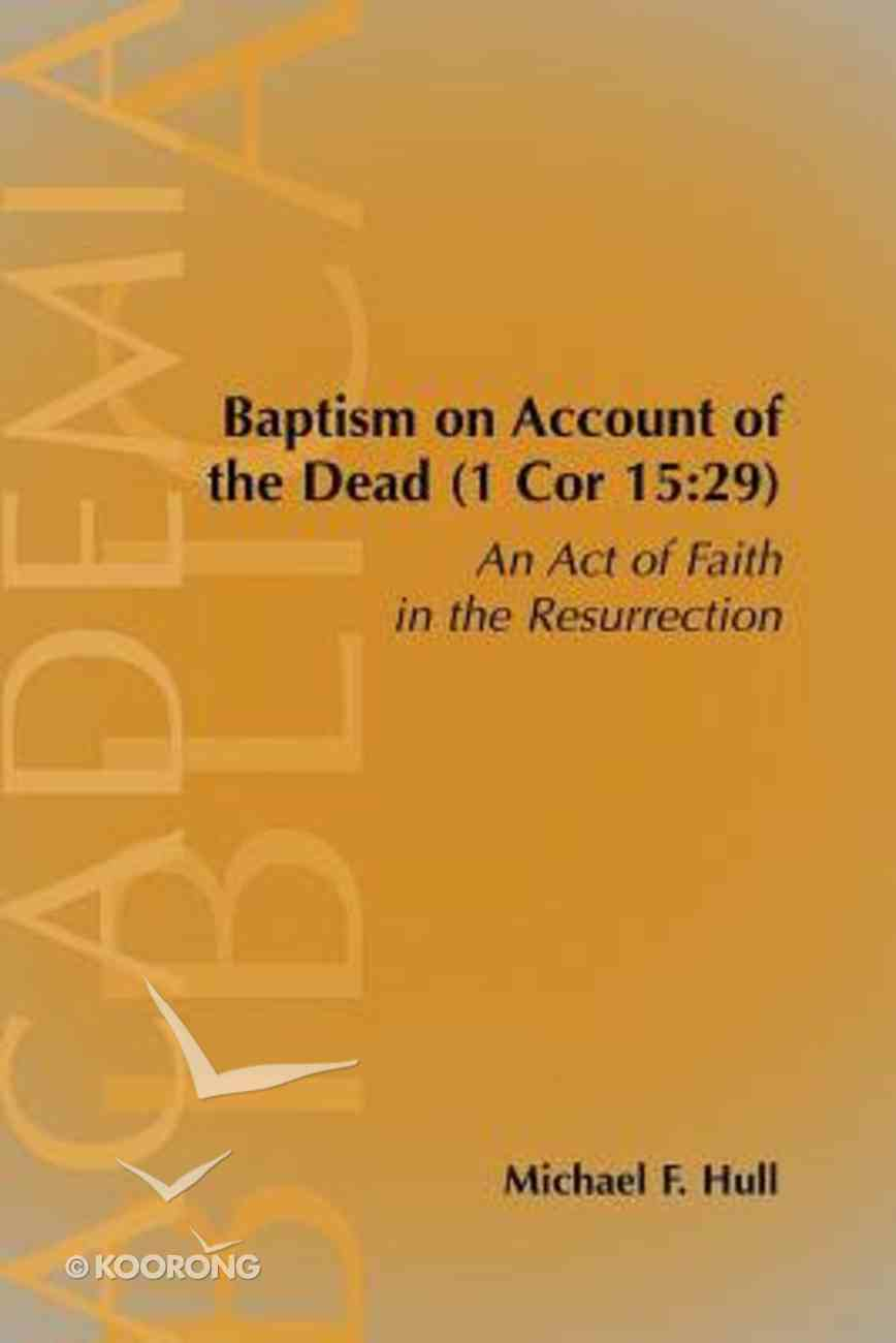 Baptism on Account of the Dead (1 Cor 15: 29) Paperback