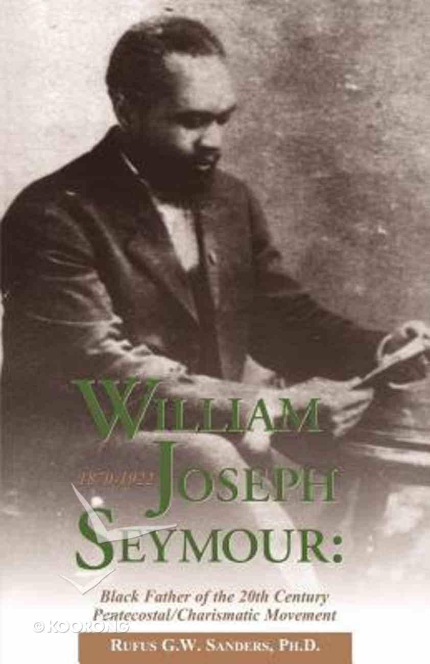 William Joseph Seymour Paperback