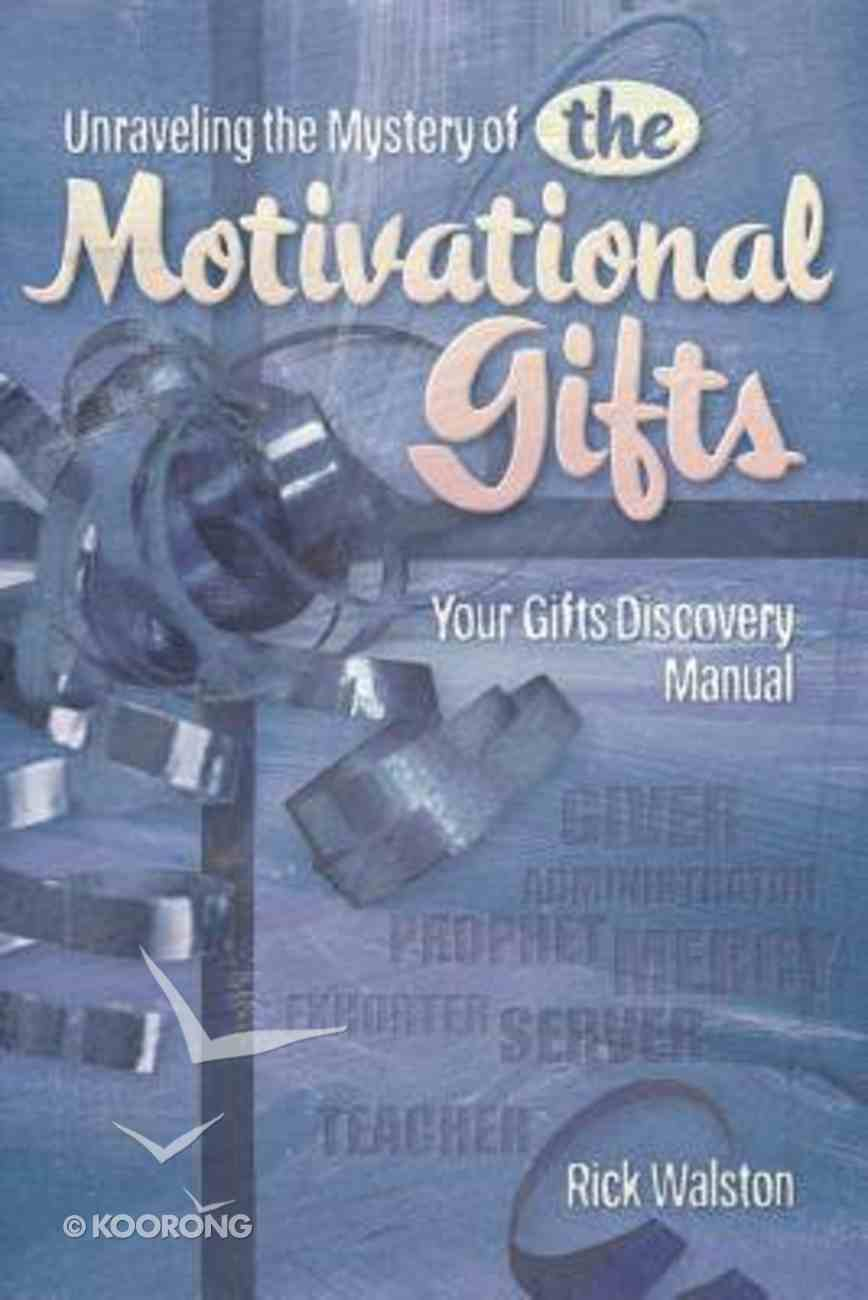 Unraveling the Mystery of the Motivational Gifts Paperback