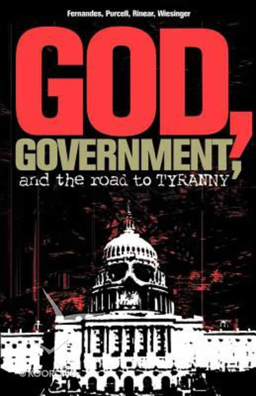 God, Government & the Road to Tyranny Paperback