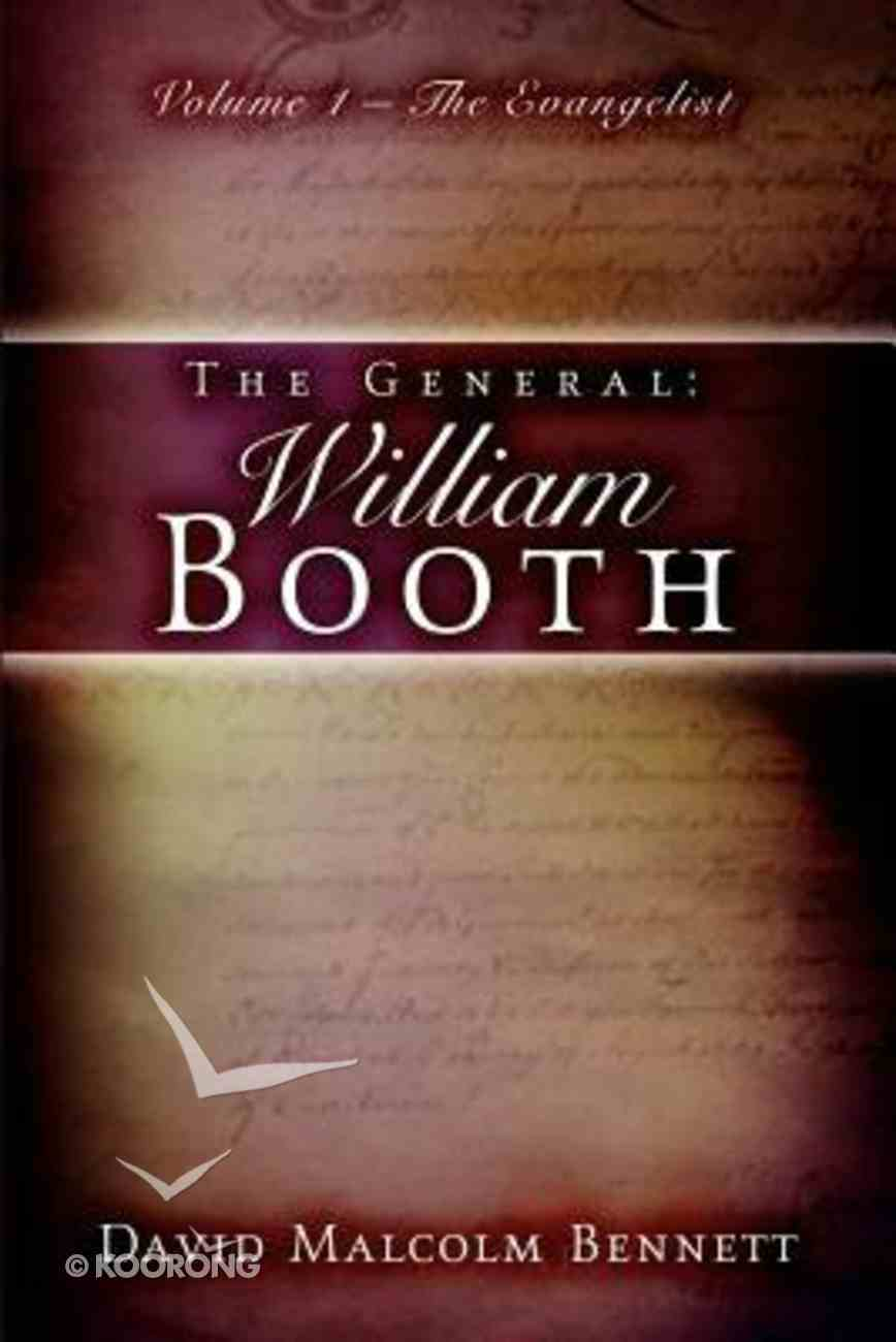 The General: William Booth #01 the Evangelist Paperback
