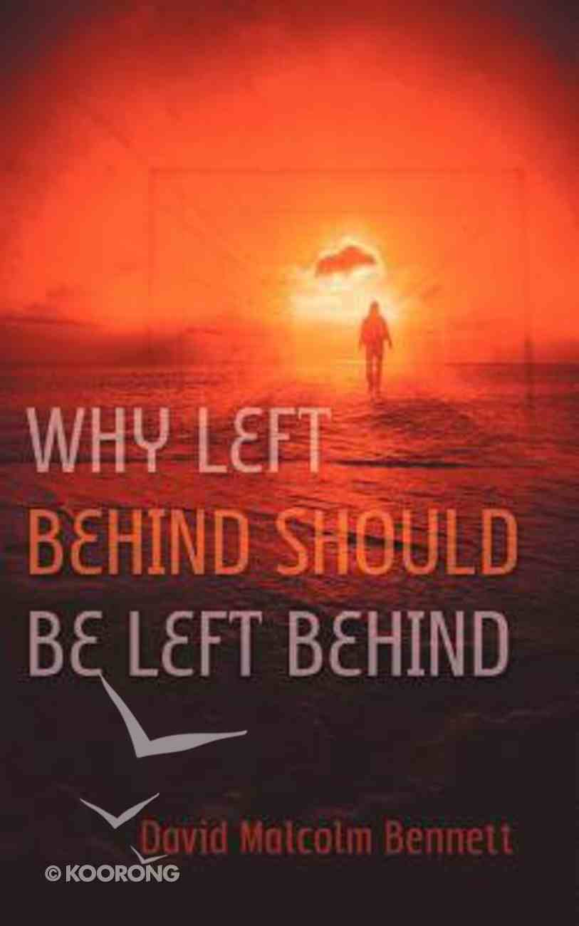 Why Left Behind Should Be Left Behind Paperback