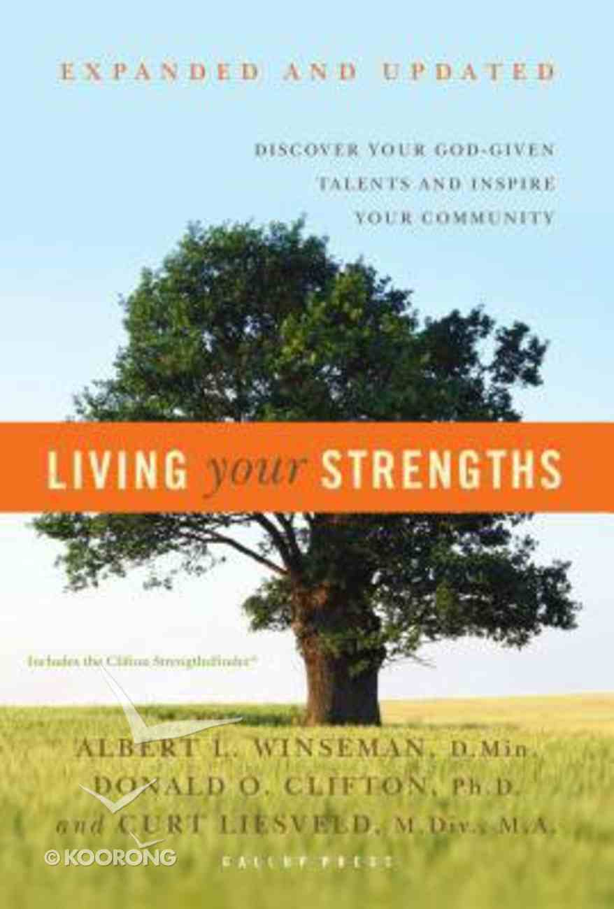 Living Your Strengths: Discover Your God-Given Talents and Inspire Your Community Hardback