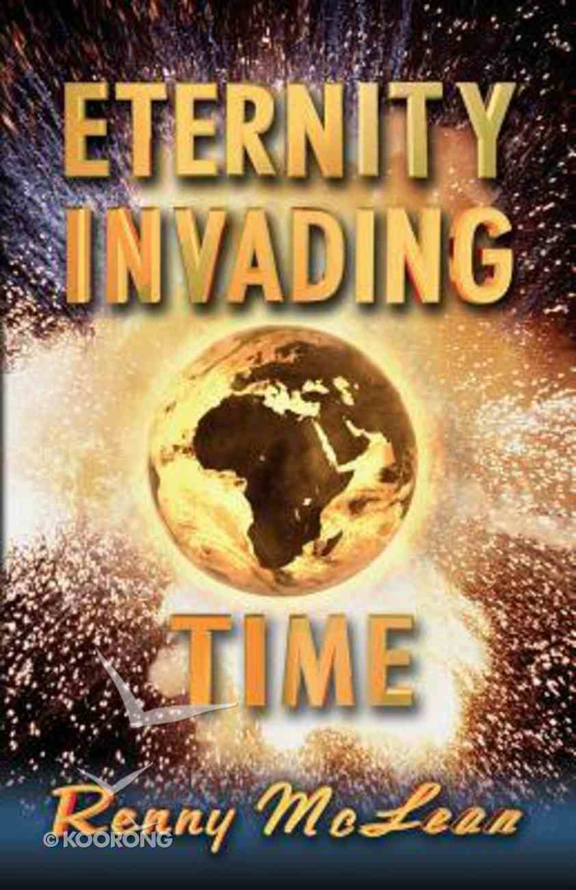 Eternity Invading Time Paperback