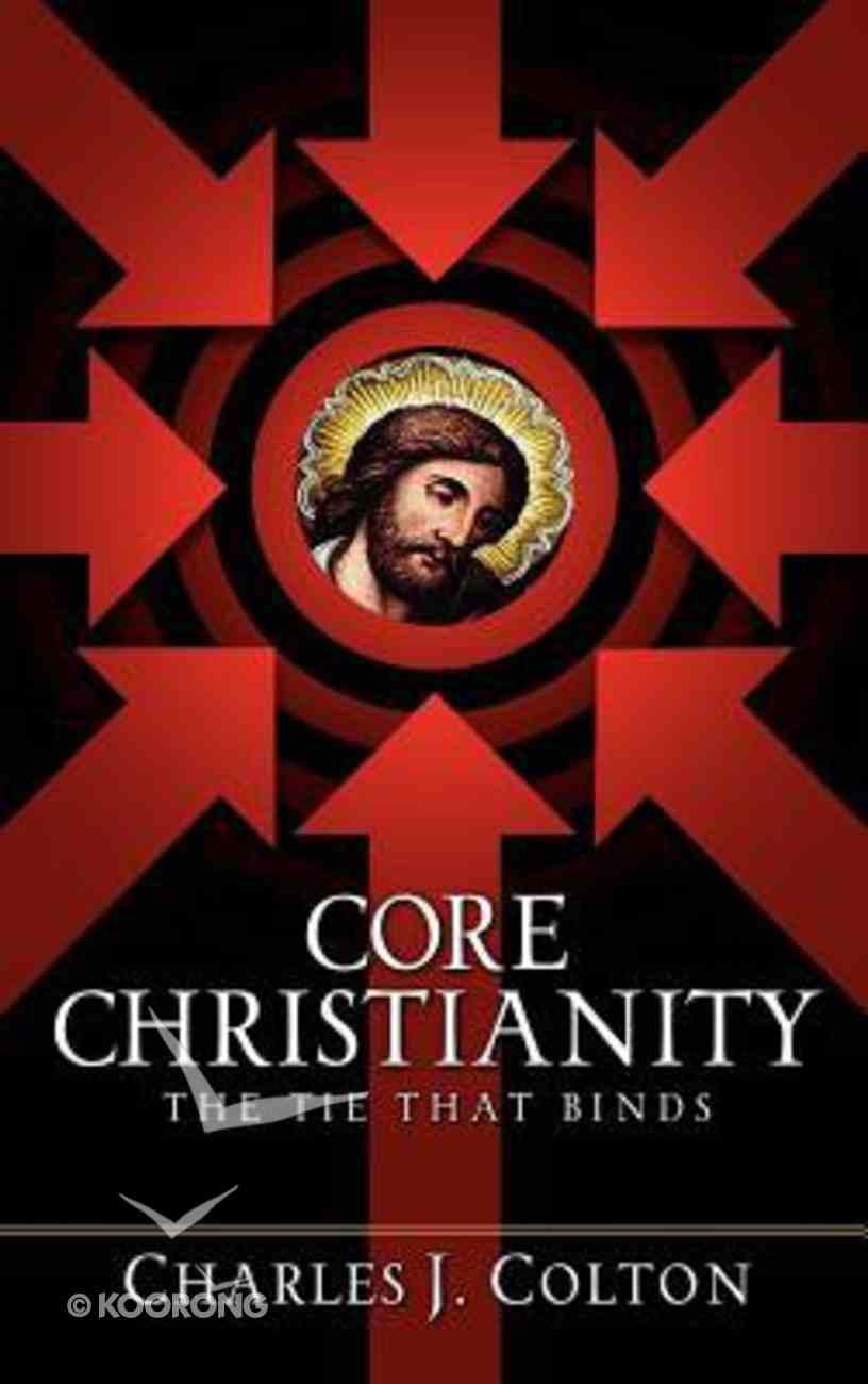 Core Christianity Hardback