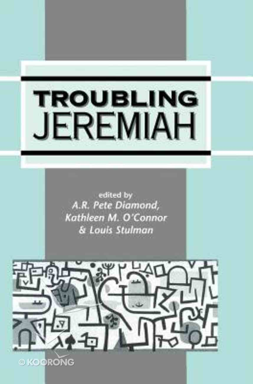 Troubling Jeremiah (Journal For The Study Of The Old Testament Supplement Series) Hardback