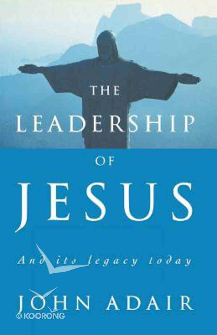 The Leadership of Jesus Paperback