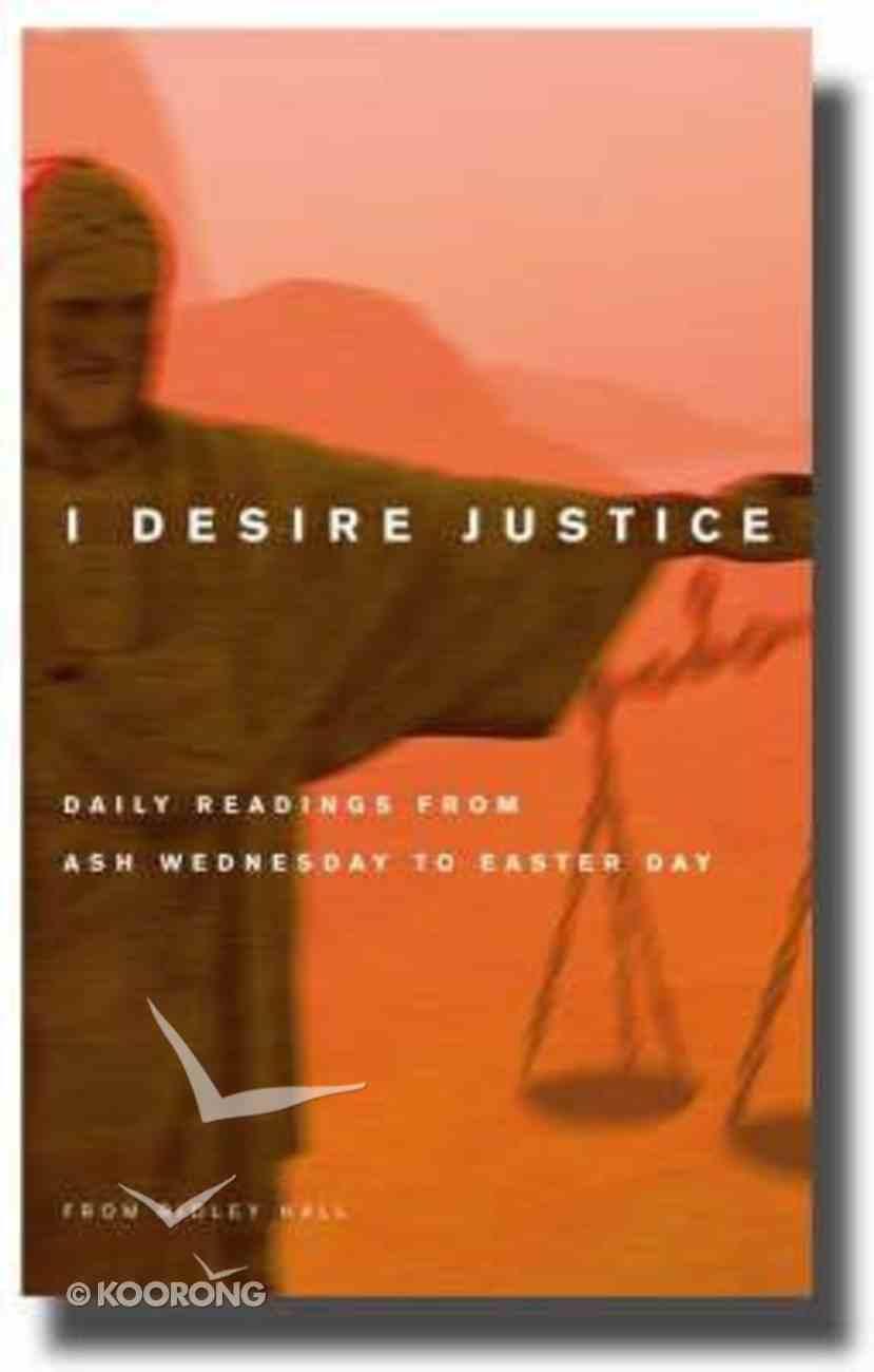 I Desire Justice Paperback