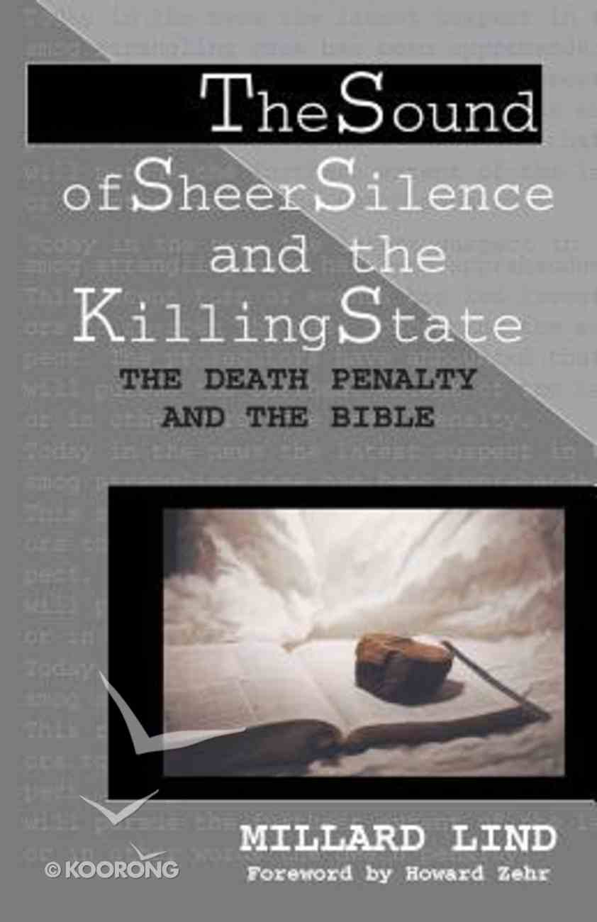 The Sound of Sheer Silence and the Killing State Hardback