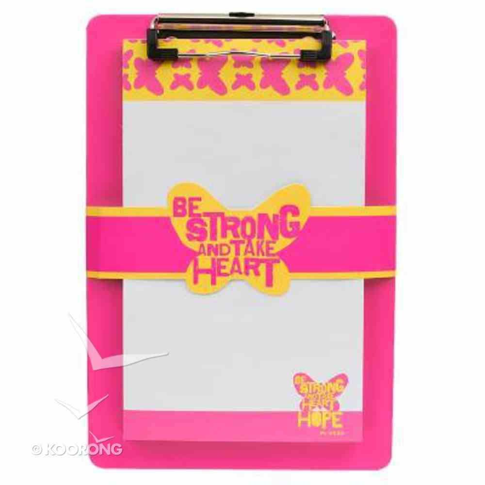 Clipboard With Notepad: Be Strong and Take Heart (Pink/yellow) Stationery