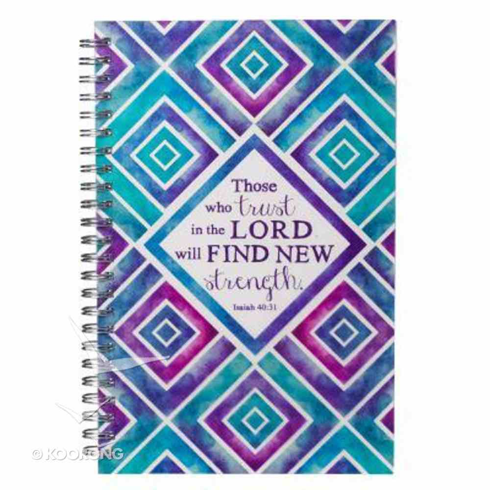 Spiral Notebook: Those Who Trust in the Lord (Isa 40:31) Spiral