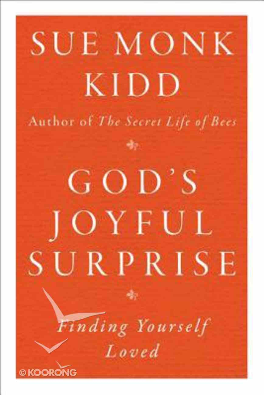 God's Joyful Surprise: Finding Yourself Loved Paperback
