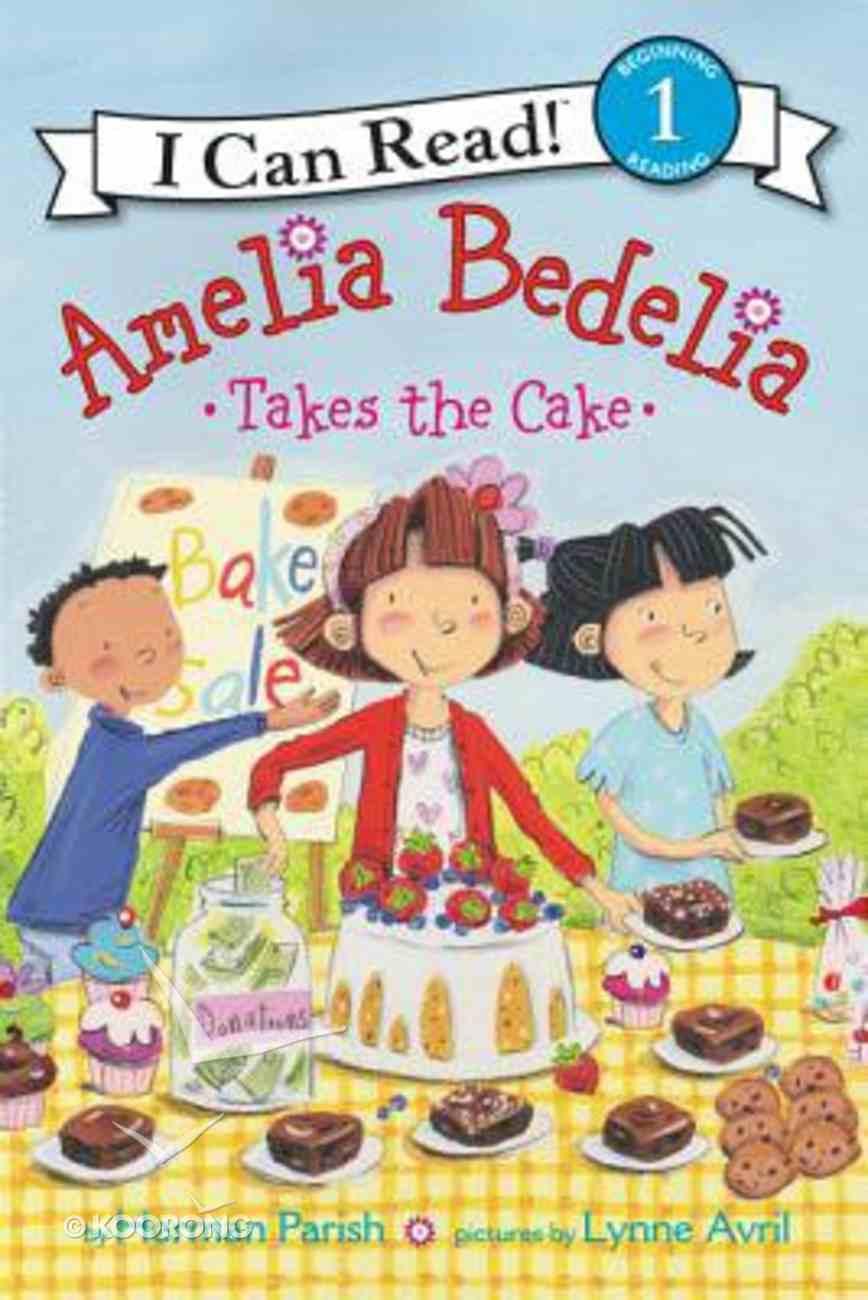 Amelia Bedelia Takes the Cake (I Can Read!1 Amelia Bedelia Series) Paperback