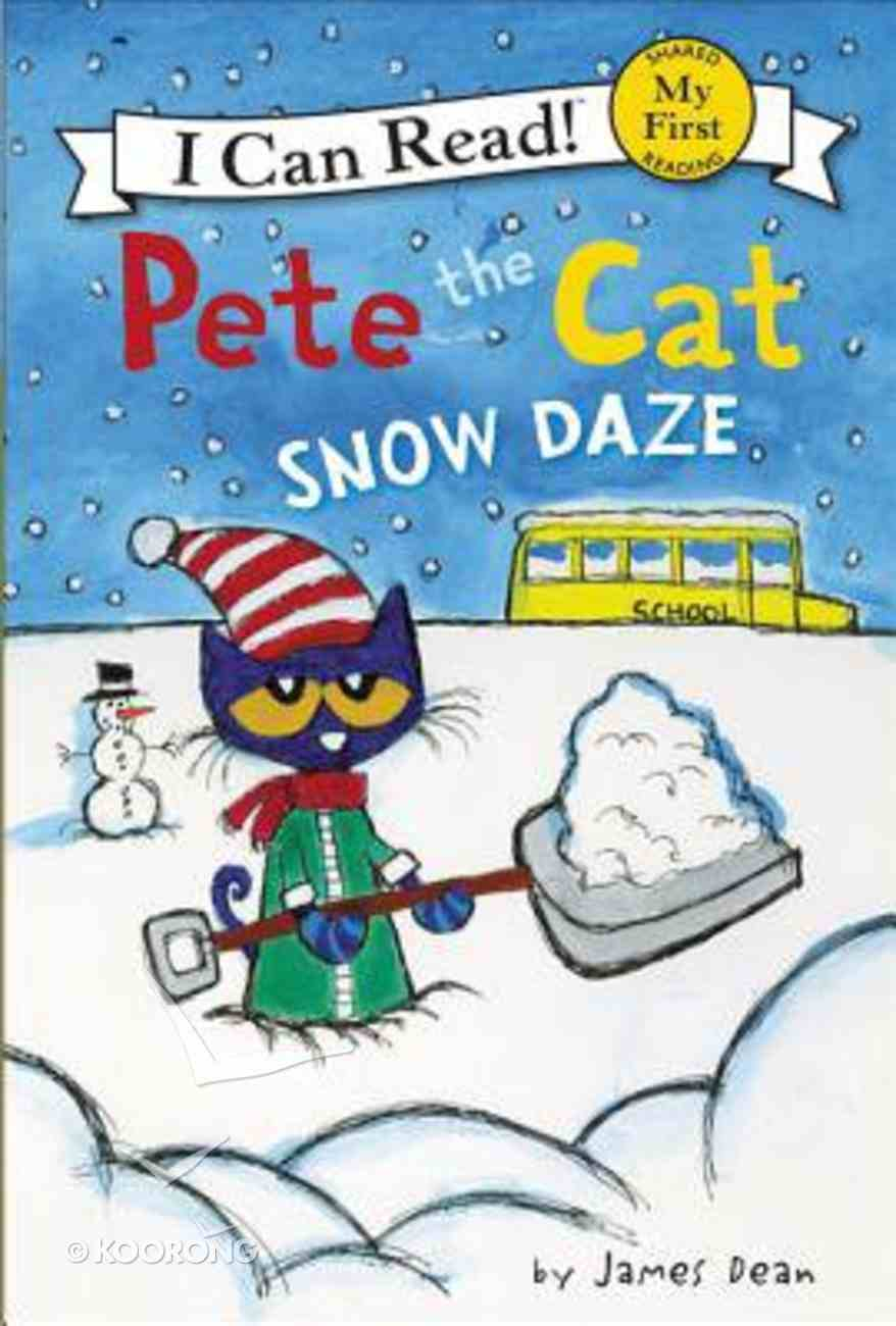 Pete the Cat: Snow Daze (My First I Can Read! Series) Hardback